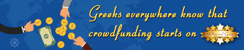 [Greeks everywhere know that crowdfunding starts on Hollywood Greeks!]